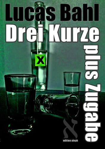 Drei Kurze plus Zugabe ebook by Lucas Bahl