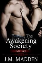 The Awakening Society Box Set ebook by J.M. Madden