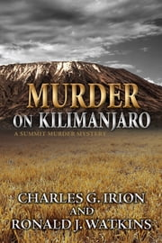 Murder on Kilimanjaro ebook by Charles G. Irion,Ronald J. Watkins