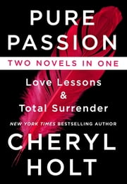 Pure Passion - Love Lessons & Total Surrender ebook by Cheryl Holt