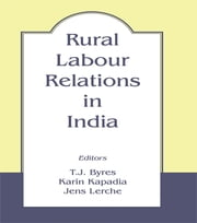Rural Labour Relations in India ebook by T.J. Byres,Karin Kapadia,Jens Lerche