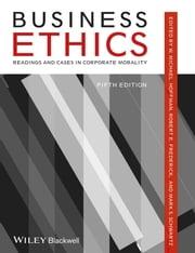 Business Ethics - Readings and Cases in Corporate Morality ebook by W. Michael Hoffman, Robert E. Frederick, Mark S. Schwartz