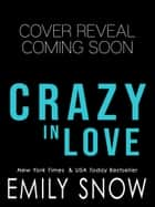 Crazy In Love eBook by Emily Snow