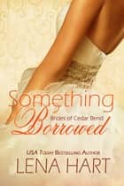 Something Borrorwed ebook by Lena Hart