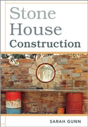 Stone House Construction ebook by Sarah Gunn