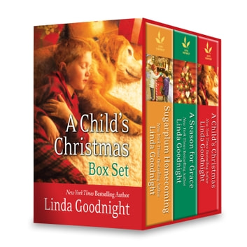 A Child's Christmas Boxed Set - Sugarplum Homecoming\The Christmas Child\A Season For Grace ebook by Linda Goodnight