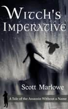 Witch's Imperative - Assassin Without a Name, #7 ebook by Scott Marlowe