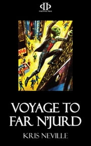 Voyage to Far N'Jurd ebook by Kris Neville