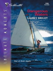 Dangerous Waters ebook by Laurey Bright