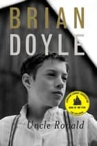 Uncle Ronald ebook by Brian Doyle
