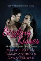 Sizzling Kisses ebook by Dawn Brower, Maggie Dallen, Tammy Andresen
