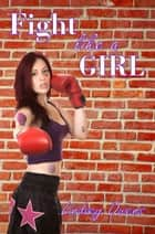 Fight Like A Girl ebook by Lindsey Owens