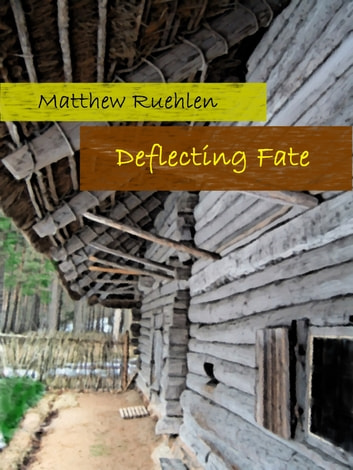 Deflecting Fate ebook by Matthew Ruehlen