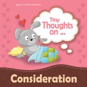 Tiny Thoughts on Consideration - Showing Concern for Others ebook by Agnes de Bezenac,Salem de Bezenac