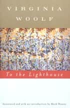 To the Lighthouse (Annotated) ebook by Virginia Woolf, Mark Hussey