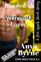Bonded to His Werewolf Lover ebook by Anya Byrne