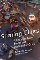 Sharing Cities ebook by Duncan McLaren,Julian Agyeman