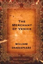 The Merchant of Venice - A Comedy ebook by William Shakespeare