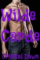 Wilde Carde ebook by Crystal Dawn