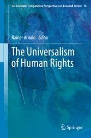 The Universalism of Human Rights ebook by Rainer Arnold