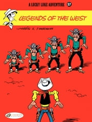 Lucky Luke - Volume 57 - Legends of the West ebook by Morris,Patrick Nordmann