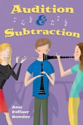 Audition & Subtraction ebook by Amy Fellner Dominy
