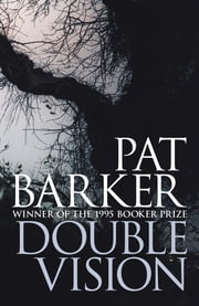 Double Vision ebook by Pat Barker