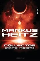 Collector - Operation Vade Retro - Band 2 - Roman ebook by