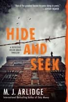 Hide and Seek ebook by M. J. Arlidge