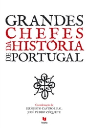 Grandes Chefes da História de Portugal ebook by Kobo.Web.Store.Products.Fields.ContributorFieldViewModel