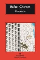 Crematorio ebook by Rafael Chirbes