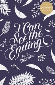 I Can See the Ending - A #LoveOzYA Short Story ebook by Will Kostakis