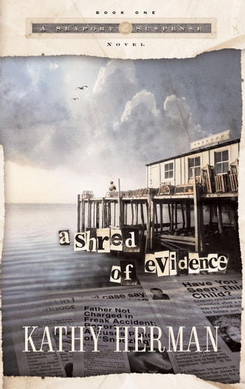 A Shred of Evidence eBook by Kathy Herman