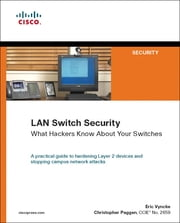 LAN Switch Security - What Hackers Know About Your Switches ebook by Eric Vyncke,Christopher Paggen