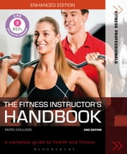 The Fitness Instructor's Handbook - A Complete Guide to Health and Fitness ebook by Morc Coulson