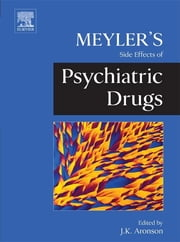 Meyler's Side Effects of Psychiatric Drugs ebook by Jeffrey K. Aronson