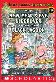 The New Year's Eve Sleepover from the Black Lagoon ebook by Mike Thaler, Jared Lee