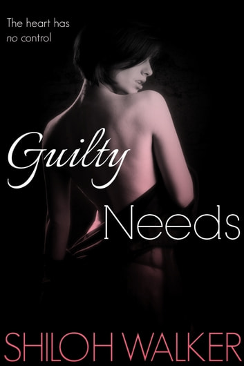 Guilty Needs ebook by Shiloh Walker