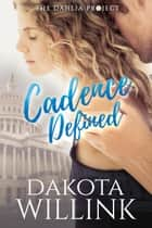 Cadence Defined ebook by Dakota Willink