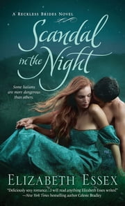 Scandal in the Night - The Reckless Brides ebook by Elizabeth Essex