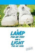 A Lamp for My Feet and a Light for My Path ebook by Nancy Humes