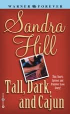 Tall Dark and Cajun ebook by Sandra Hill