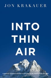 Into Thin Air - A Personal Account of the Everest Disaster ebook by Jon Krakauer