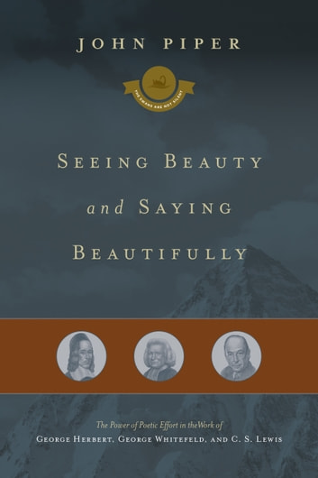 Seeing Beauty And Saying Beautifully Ebook By John Piper