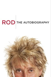 Rod - The Autobiography ebook by Kobo.Web.Store.Products.Fields.ContributorFieldViewModel
