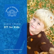EFT for Kids audiobook by Centre of Excellence