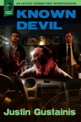 Known Devil - An Occult Crimes Unit Investigation ebook by Justin Gustainis