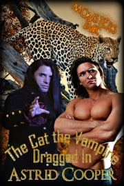 The Cat the Vampire Dragged In ebook by Astrid Cooper