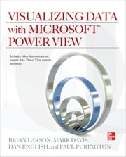 Visualizing Data with Microsoft Power View ebook by Brian Larson,Mark Davis,Dan English,Paul Purington