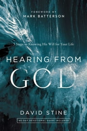 Hearing from God - 5 Steps to Knowing His Will for Your Life ebook by David Stine